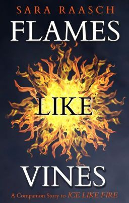 Flames Like Vines (Snow Like Ashes, #2.1)