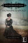 The Lady Who Lived Again by Thomasine Rappold