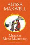 Murder Most Malicious (A Lady & Lady's Maid Mystery, #1)