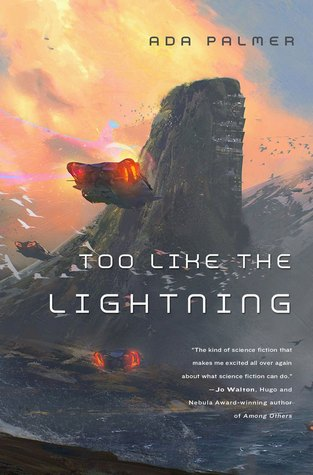 Too Like The Lightning by Ada Palmer