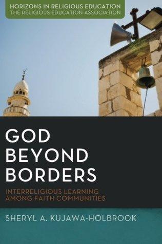 god-beyond-borders-interreligious-learning-among-faith-communities