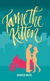 Tame The Kitten by Bianca Mori