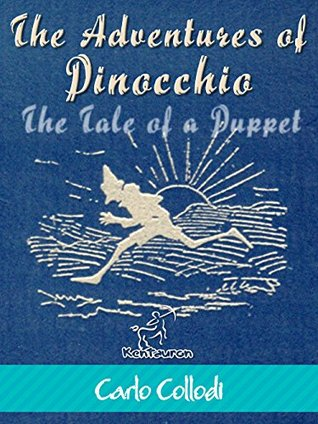 The Adventures of Pinocchio (The Tale of a Puppet): Illustrated with 82 original drawings by Enrico Mazzanti