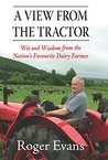 View from the Tractor: Wit and Wisdom from the Nation's Favourite Dairy Farmer