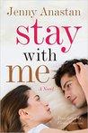 Stay With Me by Jenny Anastan