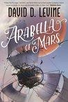 Arabella of Mars (Adventures of Arabella Ashby, #1)