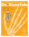 Dr. Bonyfide Presents Bones of the Hand, Arm, and Shoulder