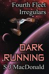 Dark Running (Fourth Fleet Irregulars #4)