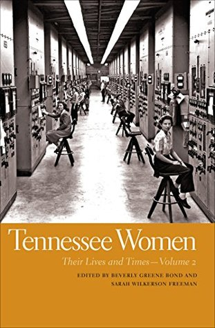 Tennessee Women, Volume 2: Their Lives and Times