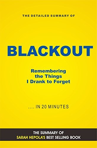 Blackout: Remembering the Things I Drank to Forget (Book Summary)