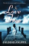 In Love and Free by Jagdish Joghee