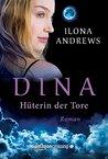 Dina - Hüterin der Tore by Ilona Andrews