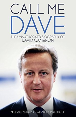 call-me-dave-the-unauthorised-biography-of-david-cameron