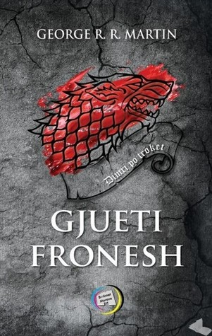 Gjueti Fronesh (Eposi i akullit dhe i zjarrit, #1)