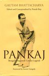 Pankaj: Bengal's Forgotten Cricket Legend
