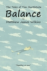 Balance (The Tales of Tim Hurtletuta, Book Two)