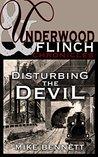 Disturbing the Devil: An Underwood and Flinch Stand-Alone Short Story (The Underwood and Flinch Chronicles)