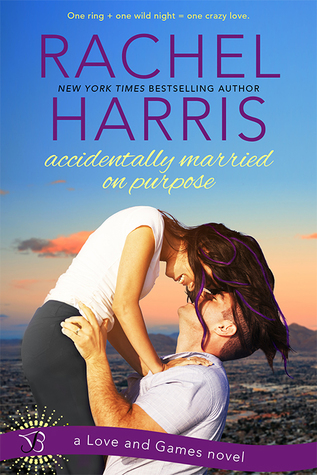 Accidentally Married on Purpose (Love and Games, #3)