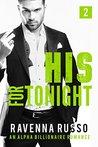 His for Tonight, Book 2: An Alpha Billionaire Romance Novella (Secret Fantasies Unlimited Series)