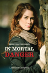 In Mortal Danger (Resisting the Enemy #2)