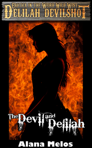 The Devil and Delilah by Alana Melos