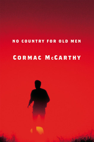 no country for old men by cormac mccarthy no country for old men
