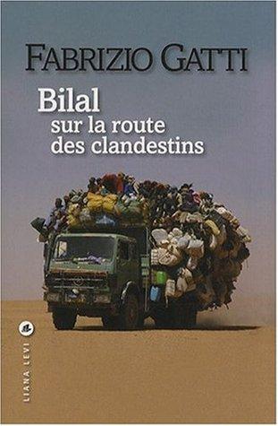 Bilal: Sur La Route Des Clandestins