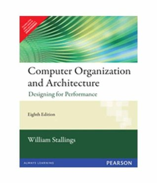 Computer Organization and Architecture: Designing for Performance, 8/e