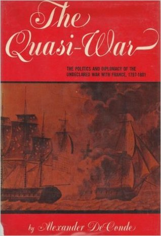 The Quasi-War: The Politics and Diplomacy of the Undeclared War with France, 1797-1801