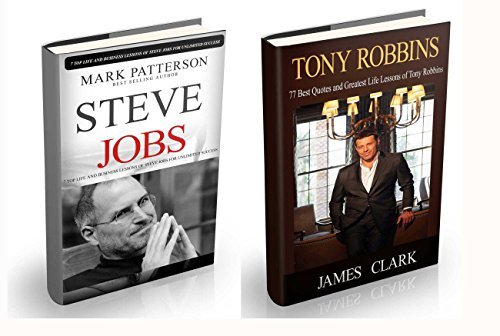 Tony Robbins: 2 in 1 book set Top Life and Business Lessons of Tony Robbins and Steve Jobs for Unlimited Success (Steve Jobs, Steve Jobs autobiography, ... Money, Investing Basics, Tony Robbins 3)