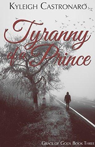 Tyranny of a Prince (Grace of Gods, #3)