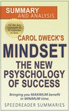 Mindset: The New Psychology of Success by Carol Dweck, Ph.D.: An Action Steps Summary and Analysis
