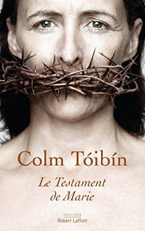 Ebook Le Testament de Marie by Colm Tóibín PDF!