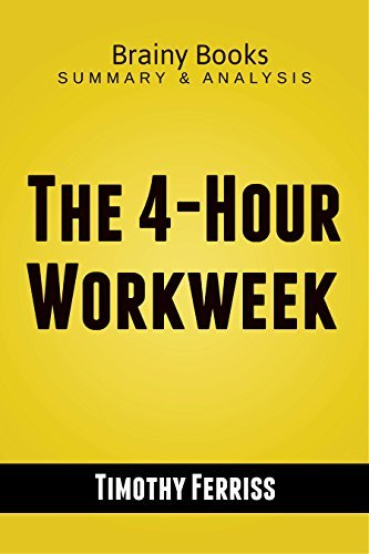 The 4-Hour Workweek by Timothy Ferriss | Summary Guide