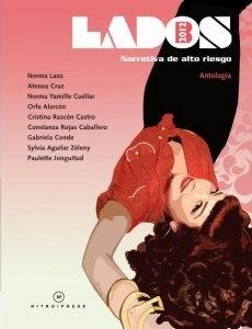 Lados B: Narrativa de alto riesgo - Antología 2012