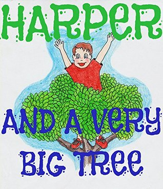 Children's Book:Harper and a Very Big Tree: Sight Words Book - Easy Reader for K-2 beginner readers - Picture Book - Bedtime Story - Read Along