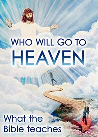 Who Will Go To Heaven