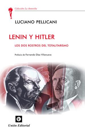 Lenin y Hitler. Los dos rostros del totalitarismo