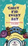 Tarot for Every Day: Ideas and Activities for Bringing Tarot Wisdom into Your Daily Life
