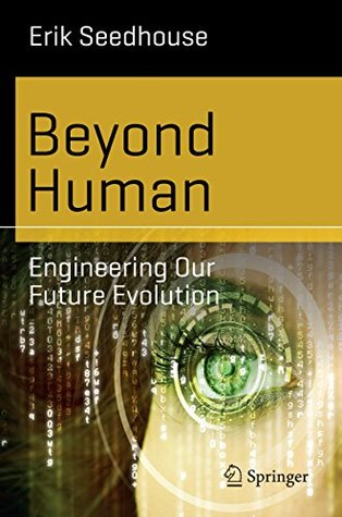 beyond-human-engineering-our-future-evolution-science-and-fiction