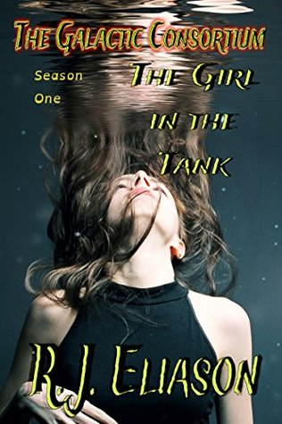 The Girl in the Tank (The Galactic Consortium #1)