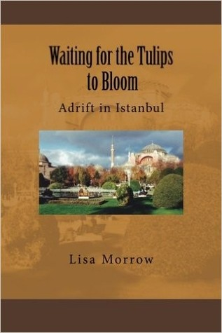 Waiting for the Tulips to Bloom by Lisa Morrow