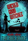 Wicked Good Witches (Wicked Good Witches #1-2)