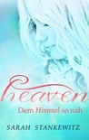 Heaven by Sarah Stankewitz