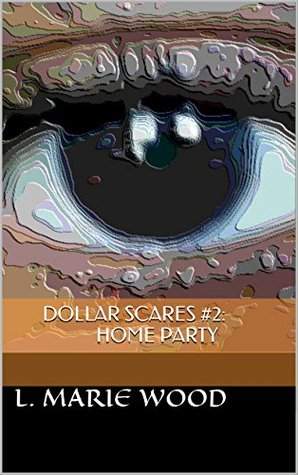Dollar Scares #2: Home Party