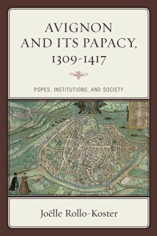 avignon-and-its-papacy-1309-1417-popes-institutions-and-society-critical-issues-in-world-and-international-history
