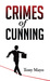 Crimes of Cunning: A Comedy of Personal and Political Transformation in the Deteriorating American Workplace.