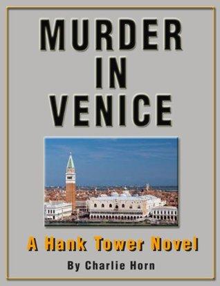MURDER IN VENICE (A Hank Tower Novel Book 4)