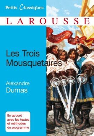 Les Trois Mousquetaires (Petits Classiques Larousse t. 100)