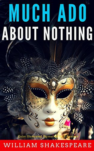 Much Ado About Nothing: Color Illustrated, Formatted for E-Readers